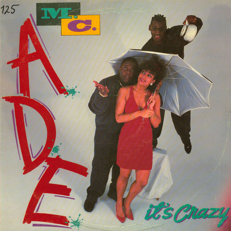 MC ADE - It's Crazy / How Much Can You Take