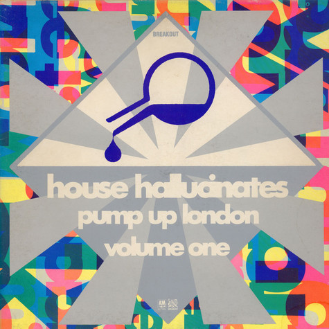 V.A. - House Hallucinates Pump Up London Volume One