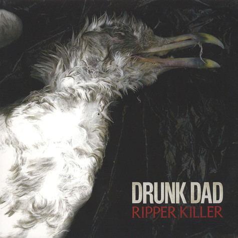 Drunk Dad - Ripper Killer