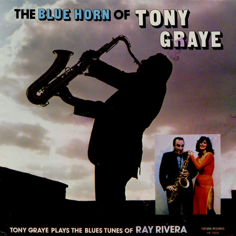 Tony Graye - The Blue Horn Of Tony Graye