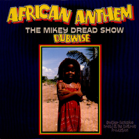 Mikey Dread - African Anthem (The Mikey Dread Show Dubwise)