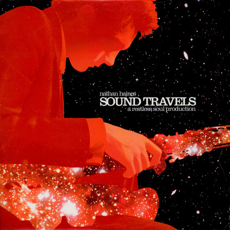 Nathan Haines - Sound Travels - A Restless Soul Production