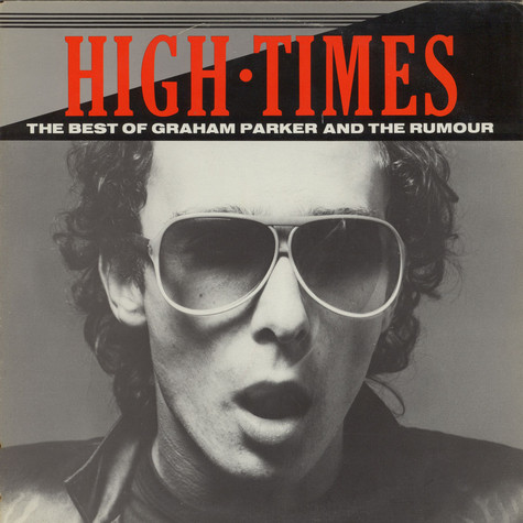 Graham Parker And The Rumour - High Times - The Best Of Graham Parker And The Rumour