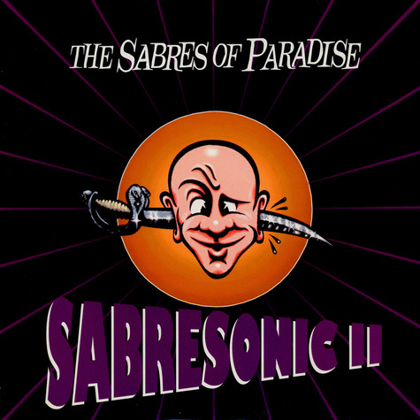 Sabres Of Paradise, The - Sabresonic II