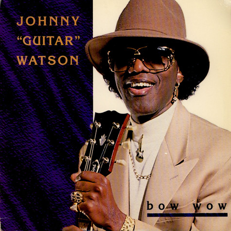 Johnny Guitar Watson - Bow Wow