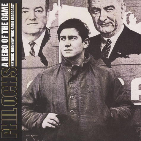 Phil Ochs - A Hero Of The Game