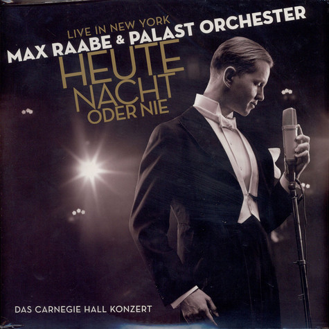 Max Raabe, Palast Orchester - Heute Nacht Oder Nie - Live In New York