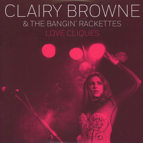 Clairy Browne & Bangin Rackettes - Love Cliques EP