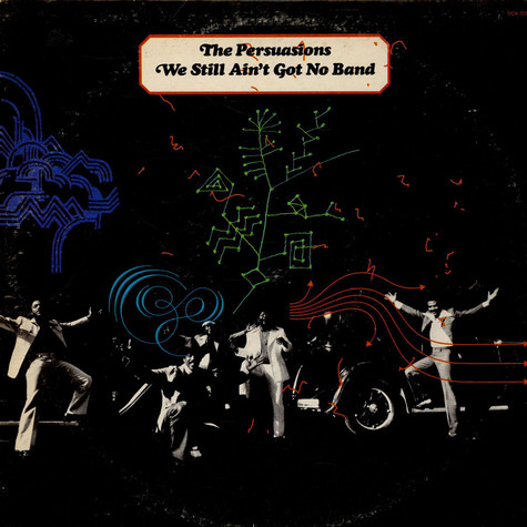 Persuasions, The - We Still Ain't Got No Band