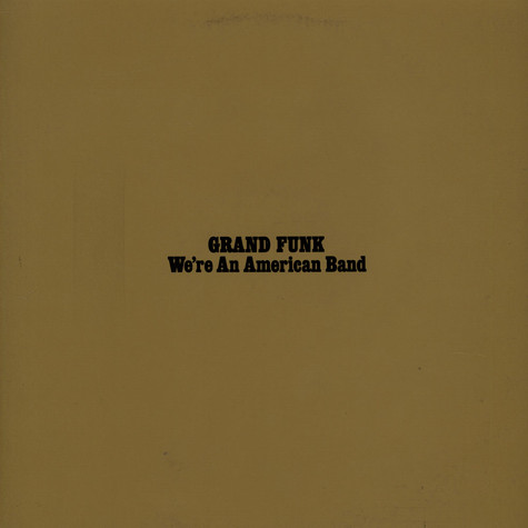 Grand Funk Railroad - We're An American Band