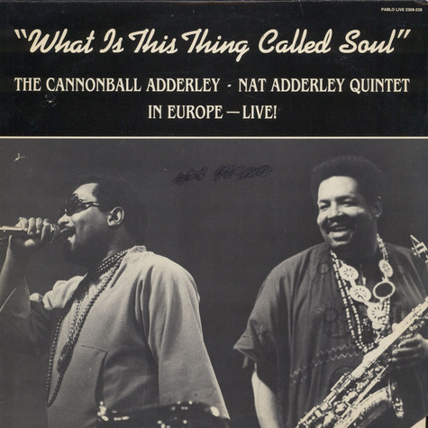 Cannonball Adderley Quintet, The - What Is This Thing Called Soul (In Europe - Live!)