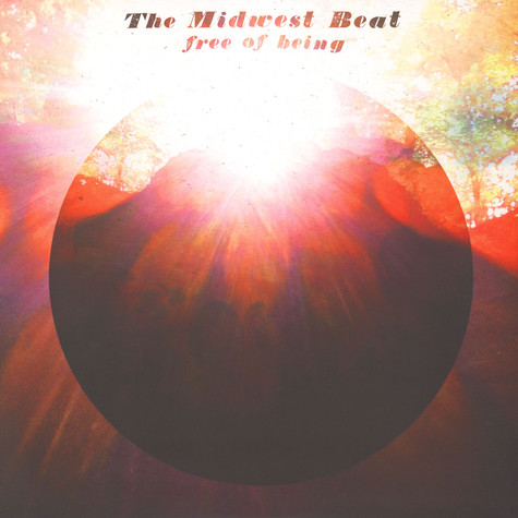 Midwest Beat, The - Free Of Being