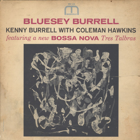 Kenny Burrell With Coleman Hawkins - Bluesey Burrell