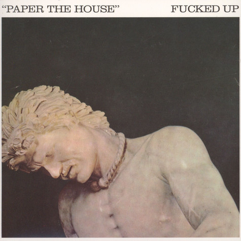 Fucked Up - Paper The House