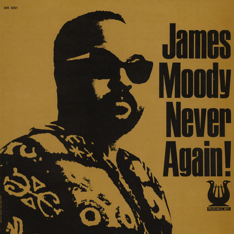 James Moody - Never Again!