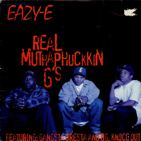 Eazy-E Featuring Gangsta Dresta And B.G. Knocc Out - Real Muthaphuckkin G's