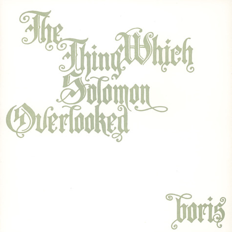 Boris - The Thing Which Solomon Overlooked Extra
