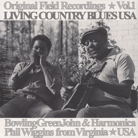 Bowling Green John Cephas & Harmonica Phil Wiggins - Original Field Recordings Volume 1 - Living Country Blues USA