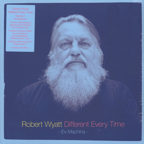 Robert Wyatt - Different Every Time Volume 1