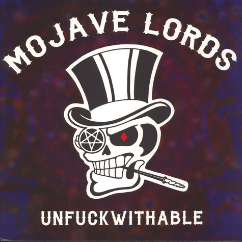 Mojave Lords - Unfuckwithable Black Vinyl Edition