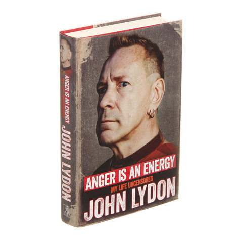 John Lydon - Anger Is An Energy: My Life Uncensored