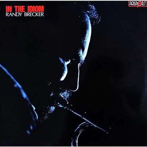 Randy Brecker - In The Idiom