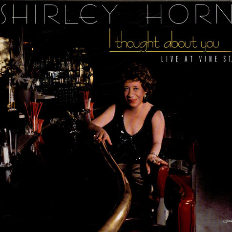 Shirley Horn - I Thought About You