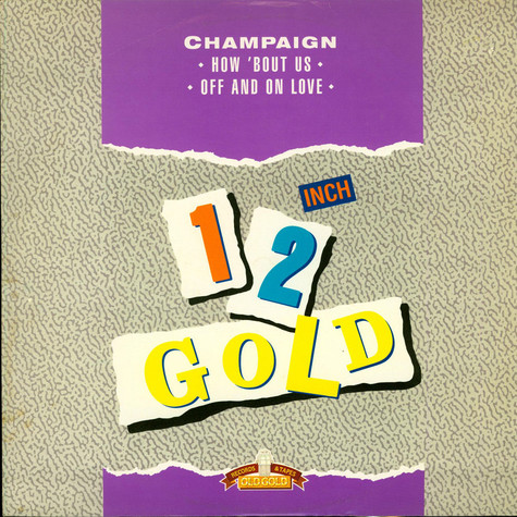 Champaign - How 'Bout Us / Off And On Love