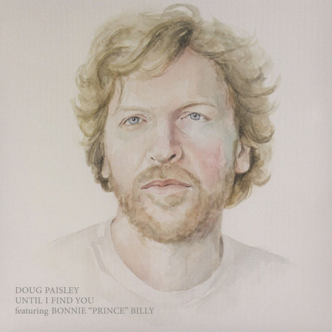 "Doug Paisley - Until I Find You feat. Bonnie ""Prince"" Billy"