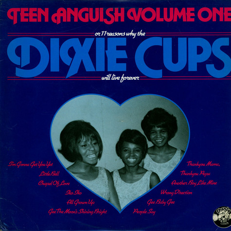 Dixie Cups, The - Teen Anguish Volume One