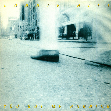 Lonnie Hill - You Got Me Running