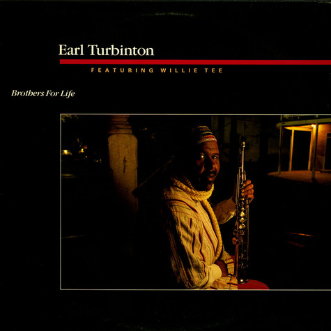 Earl Turbinton Featuring Willie Tee - Brothers For Life