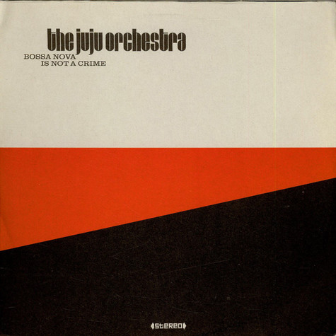 Juju Orchestra, The - Bossa Nova Is Not A Crime