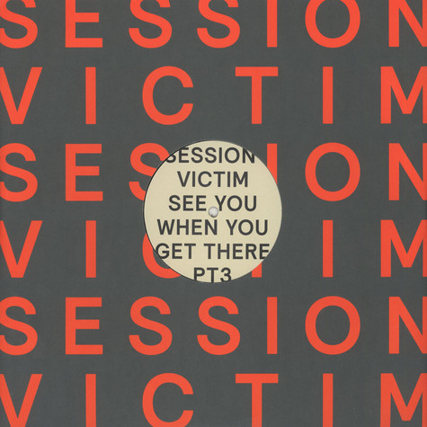 Session Victim - See You When You Get There Pt. 3