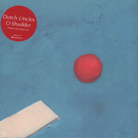Dutch Uncles - O Shudder