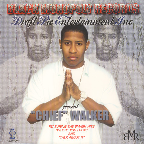 """Chief"" Walker - Black Monopoly Records And Draft Pic Entertainment Present"