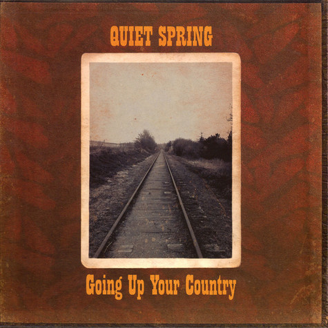 Quiet Spring - Going Up Your Country