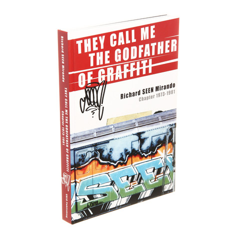 "Richard ""Seen"" Mirando - They Call Me The Godfather Of Graffiti - Chapter 1973-1981"