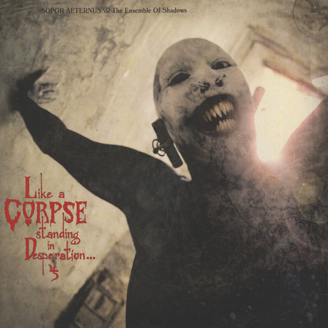 Sopor Aeternus & The Ensemble Of Shadows - Like A Corpse Standing In Desperation