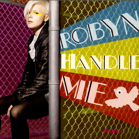 Robyn - Handle Me (Part I)