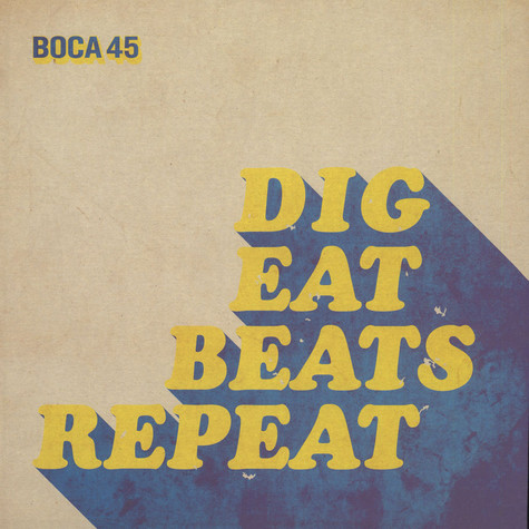 Boca 45 - Dig Eat Beats Repeat
