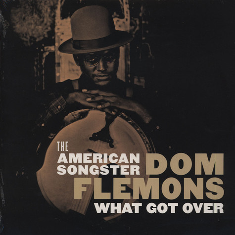 Dom Flemons - What Got Over