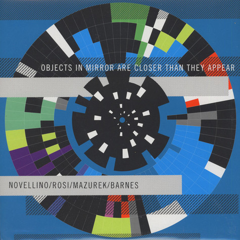 Novellino / Rosi / Mazurek / Barnes - Objects In the Mirror Appear Closer Than They Are