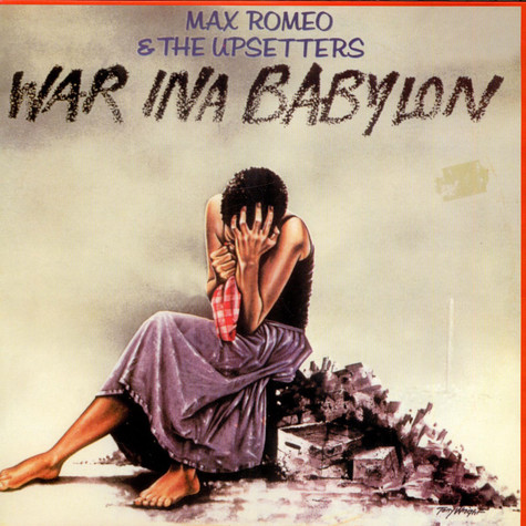 Max Romeo & Upsetters, The - War Ina Babylon