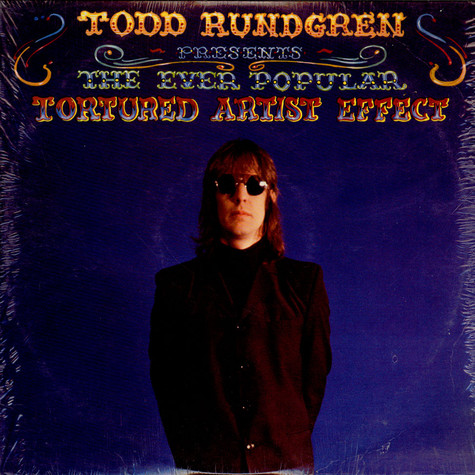 Todd Rundgren - The Ever Popular Tortured Artist Effect