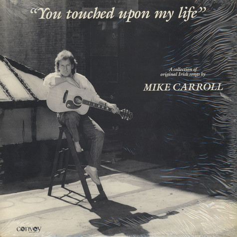 Mike Carroll - You Touched Upon My Life