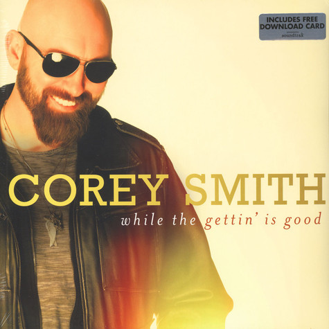 Corey Smith - While The Gettin Is Good