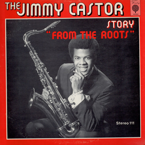 "Jimmy Castor - The Jimmy Castor Story ""From The Roots"""