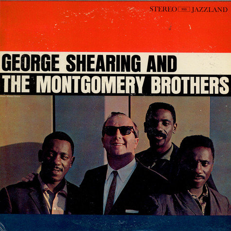 George Shearing And Montgomery Brothers, The - George Shearing And The Montgomery Brothers