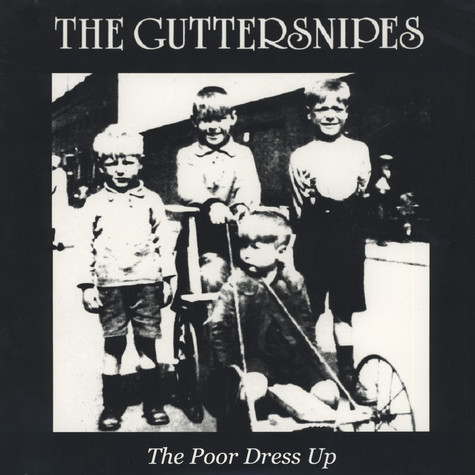 Guttersnipes - The Poor Dress Up